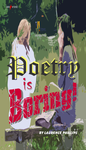 Poetry is Boring!